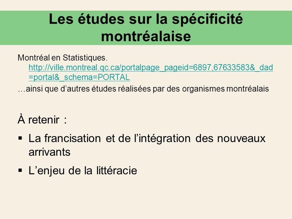 Les études sur la spécificité montréalaise Montréal en Statistiques. http://ville.montreal.qc.ca/portalpage_pageid=6897,67633583&_dad =portal&_schema=