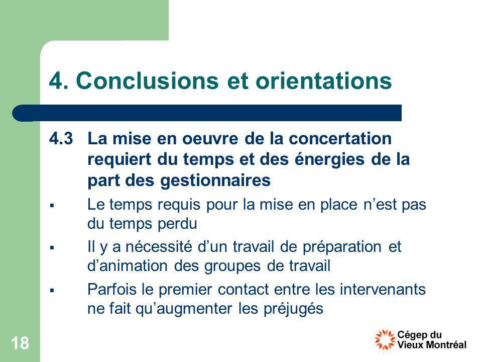 18 4. Conclusions et orientations 4.3 La mise en oeuvre de la concertation requiert du temps et des énergies de la part des gestionnaires Le temps req