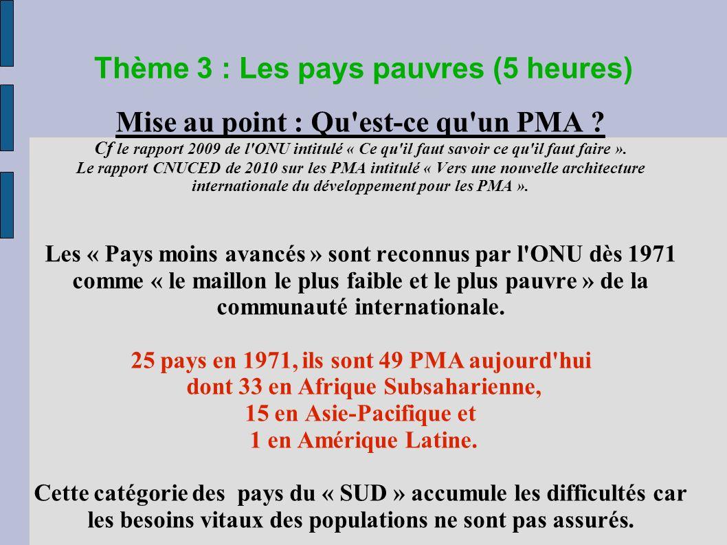 Thème 3 : Les pays pauvres (5 heures) Mise au point : Qu est-ce qu un PMA .