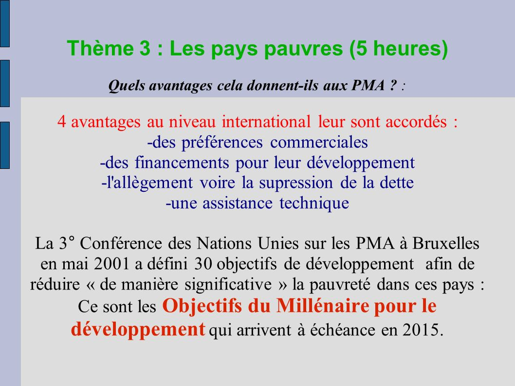 Thème 3 : Les pays pauvres (5 heures) Quels avantages cela donnent-ils aux PMA .