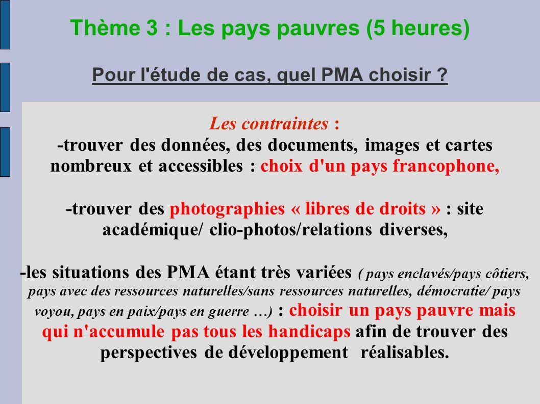 Thème 3 : Les pays pauvres (5 heures) Pour l étude de cas, quel PMA choisir .