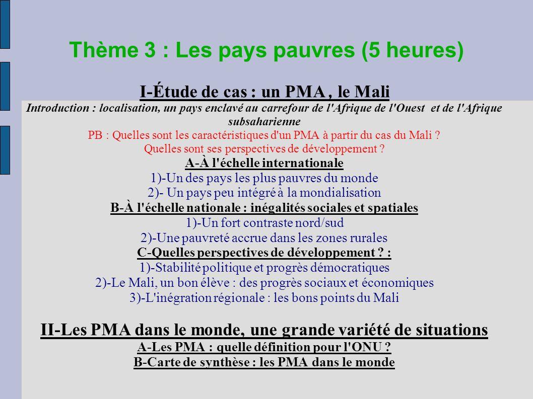 Thème 3 : Les pays pauvres (5 heures) I-Étude de cas : un PMA, le Mali Introduction : localisation, un pays enclavé au carrefour de l Afrique de l Ouest et de l Afrique subsaharienne PB : Quelles sont les caractéristiques d un PMA à partir du cas du Mali .