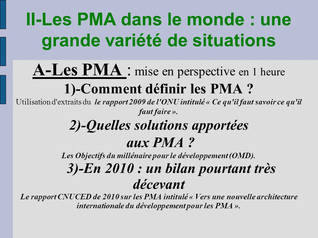 II-Les PMA dans le monde : une grande variété de situations A-Les PMA : mise en perspective en 1 heure 1)-Comment définir les PMA .