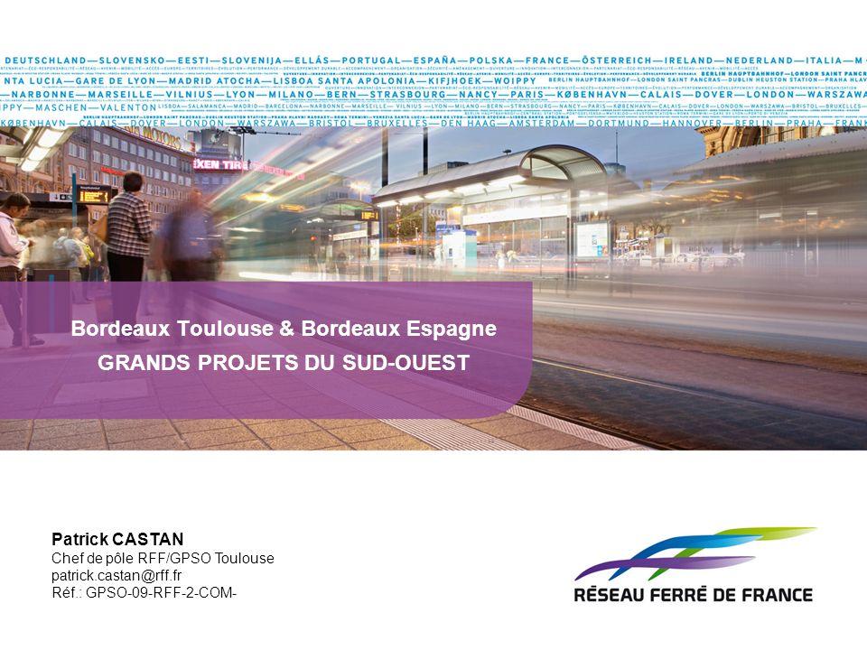 / Bordeaux-Toulouse & Bordeaux-Espagne - Grands Projets du Sud-Ouest 3 Contenu de la présentation 1.