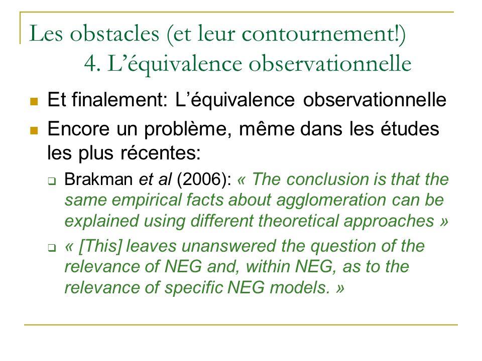 Les obstacles (et leur contournement!) 4. Léquivalence observationnelle Et finalement: Léquivalence observationnelle Encore un problème, même dans les
