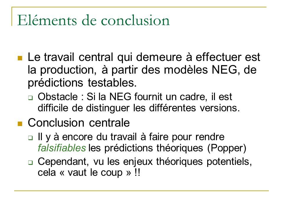 Eléments de conclusion Le travail central qui demeure à effectuer est la production, à partir des modèles NEG, de prédictions testables. Obstacle : Si