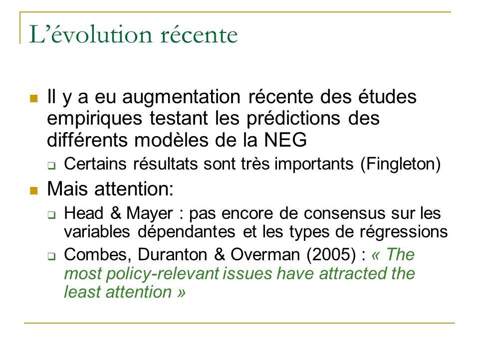 Lévolution récente Il y a eu augmentation récente des études empiriques testant les prédictions des différents modèles de la NEG Certains résultats so