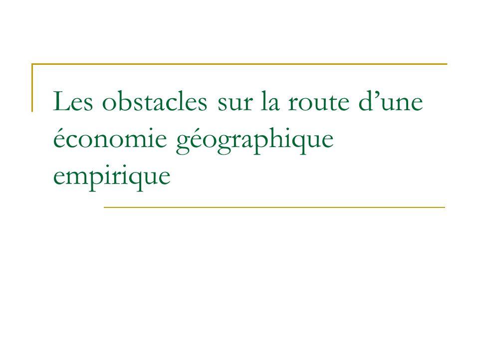 Les obstacles sur la route dune économie géographique empirique