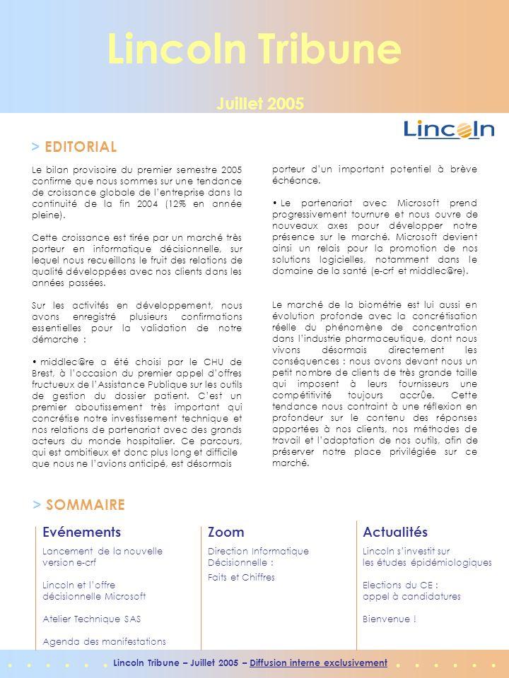 ...... Lincoln Tribune – Juillet 2005 – Diffusion interne exclusivement Lincoln Tribune Juillet 2005 > EDITORIAL > SOMMAIRE Evénements Lancement de la