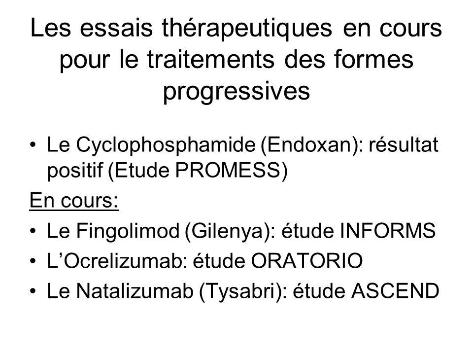 Les essais thérapeutiques en cours pour le traitements des formes progressives Le Cyclophosphamide (Endoxan): résultat positif (Etude PROMESS) En cour