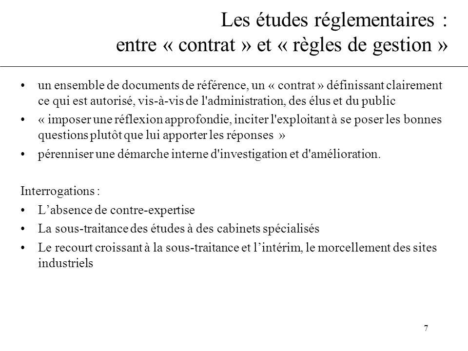 7 Les études réglementaires : entre « contrat » et « règles de gestion » un ensemble de documents de référence, un « contrat » définissant clairement