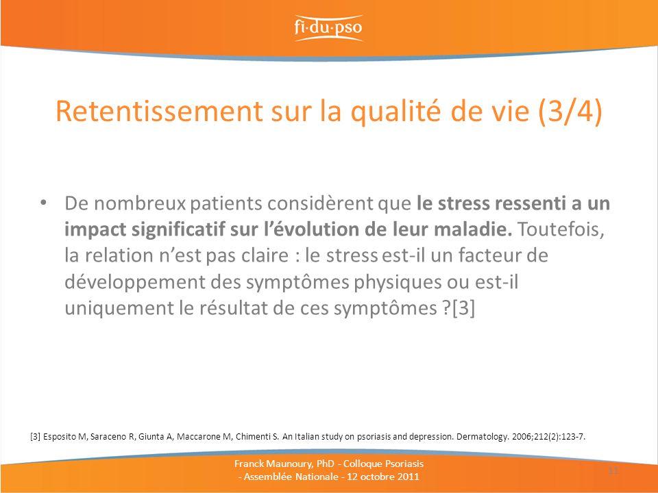 De nombreux patients considèrent que le stress ressenti a un impact significatif sur lévolution de leur maladie. Toutefois, la relation nest pas clair