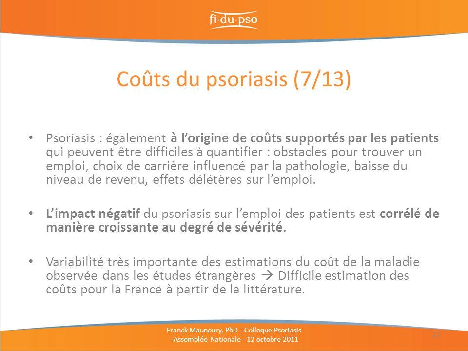 Psoriasis : également à lorigine de coûts supportés par les patients qui peuvent être difficiles à quantifier : obstacles pour trouver un emploi, choi