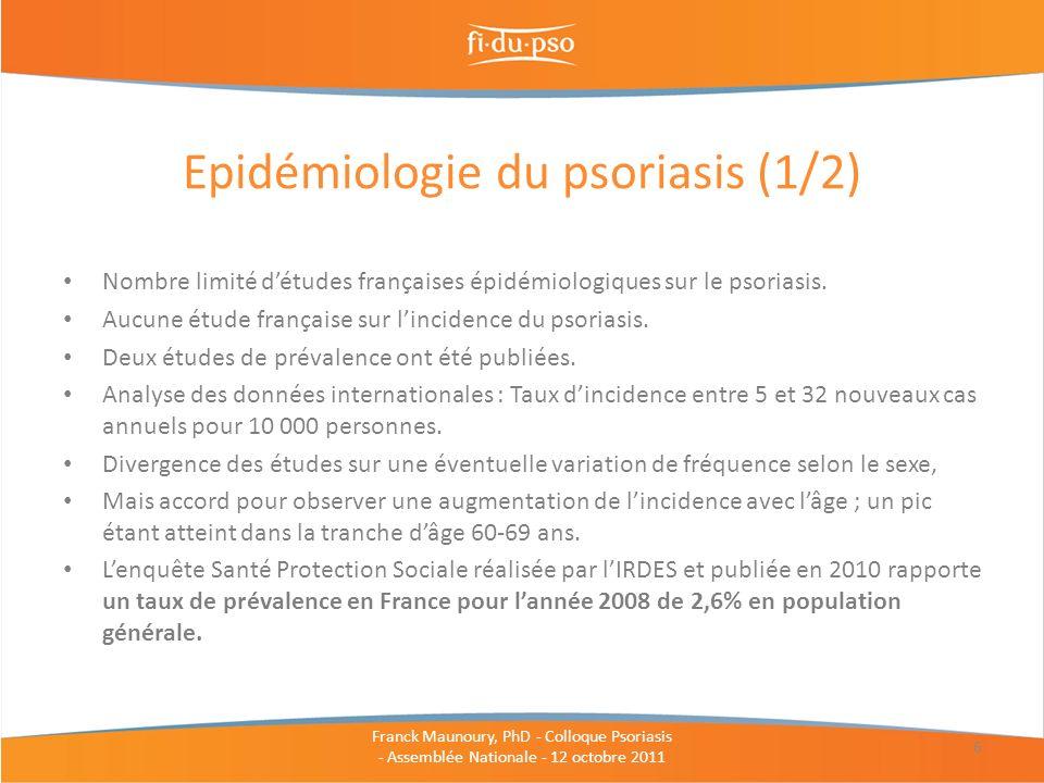 Nombre limité détudes françaises épidémiologiques sur le psoriasis. Aucune étude française sur lincidence du psoriasis. Deux études de prévalence ont