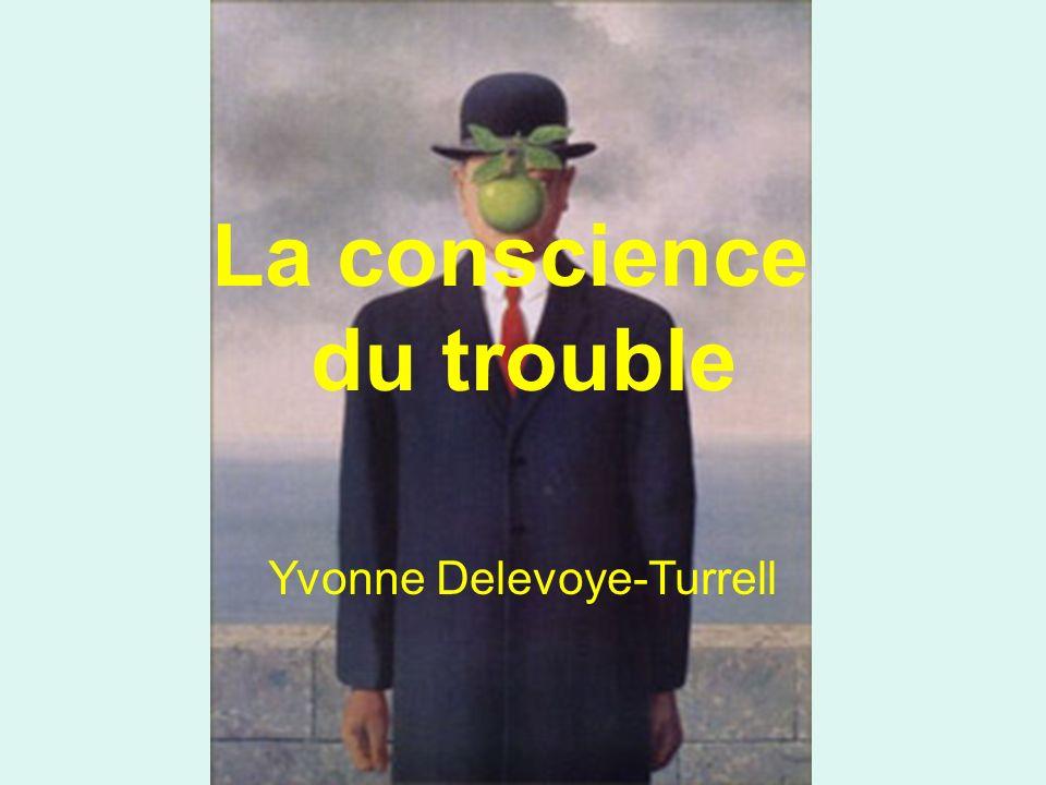 La conscience du trouble Yvonne Delevoye-Turrell