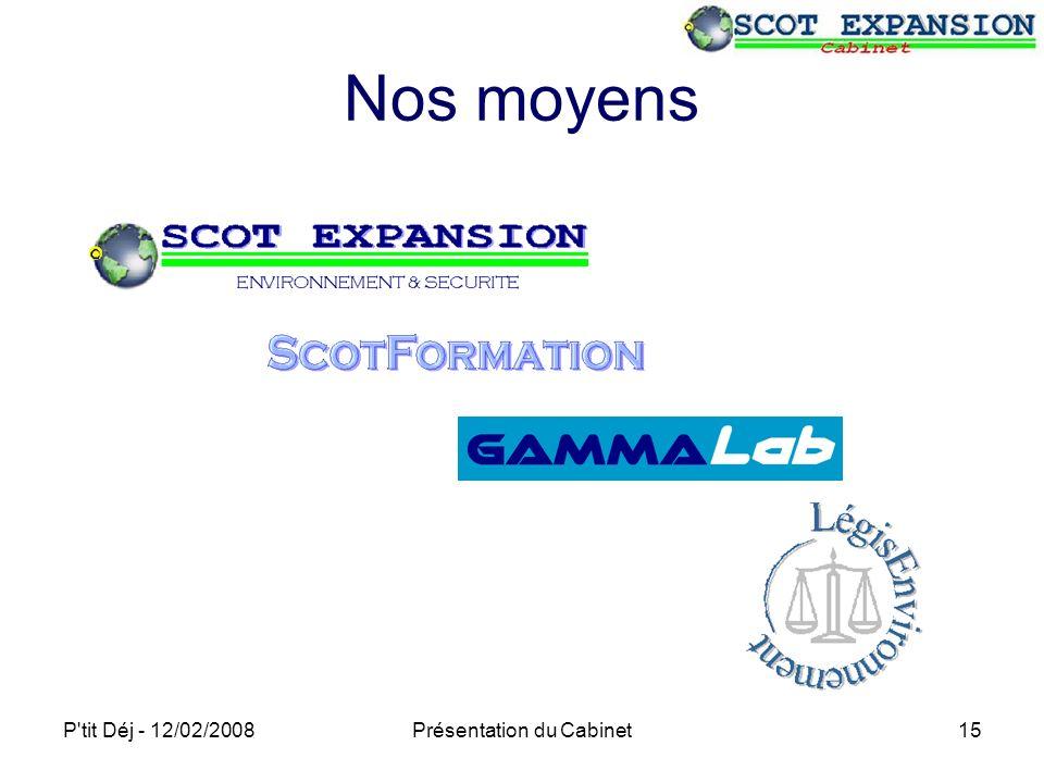 P tit Déj - 12/02/2008Présentation du Cabinet15 Nos moyens