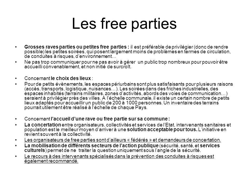 Les free parties Grosses raves parties ou petites free parties : il est préférable de privilégier (donc de rendre possible) les petites soirées, qui p
