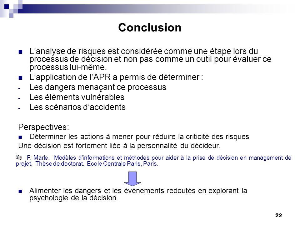 22 Conclusion Lanalyse de risques est considérée comme une étape lors du processus de décision et non pas comme un outil pour évaluer ce processus lui