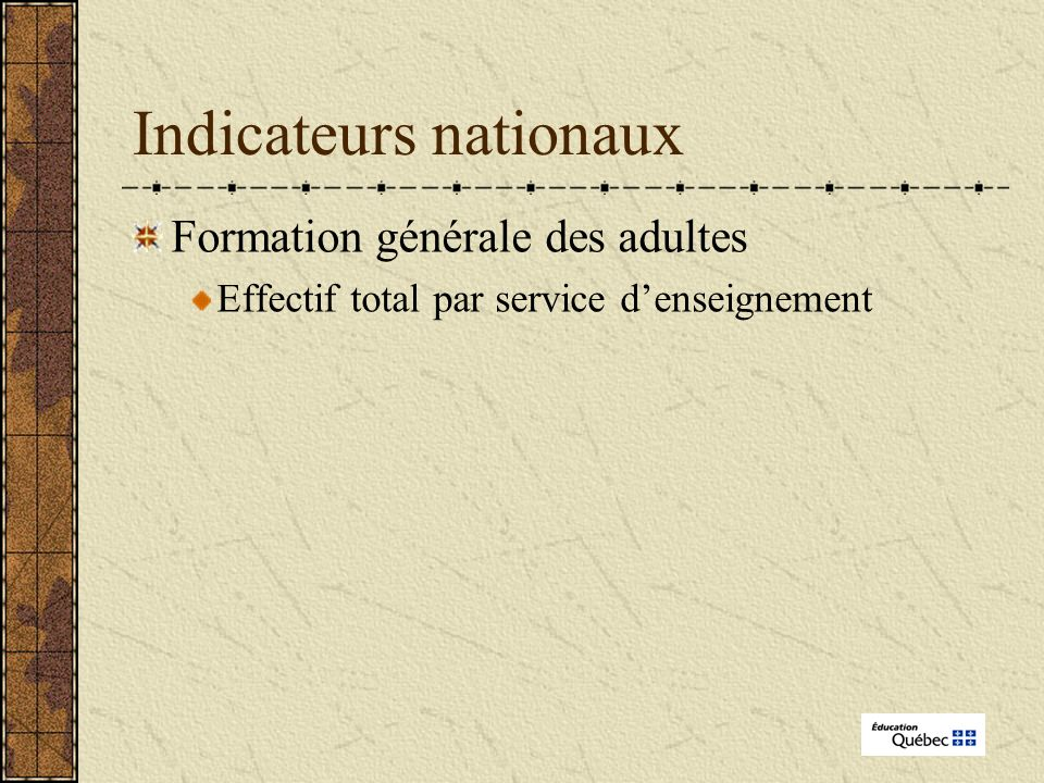 Indicateurs nationaux Formation générale des adultes Effectif total par service denseignement