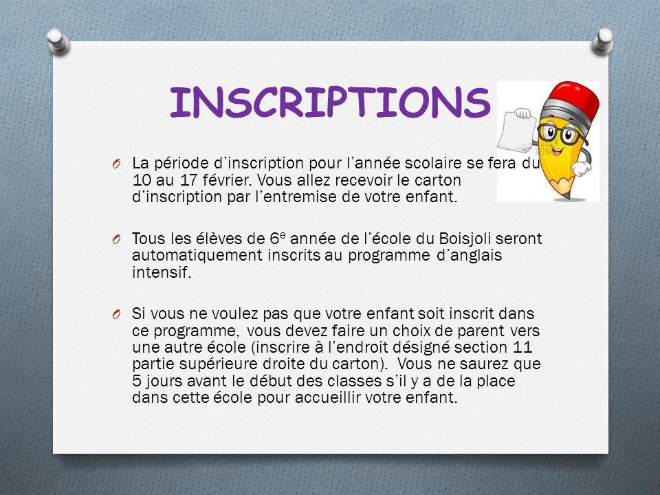 INSCRIPTIONS O La période dinscription pour lannée scolaire se fera du 10 au 17 février.