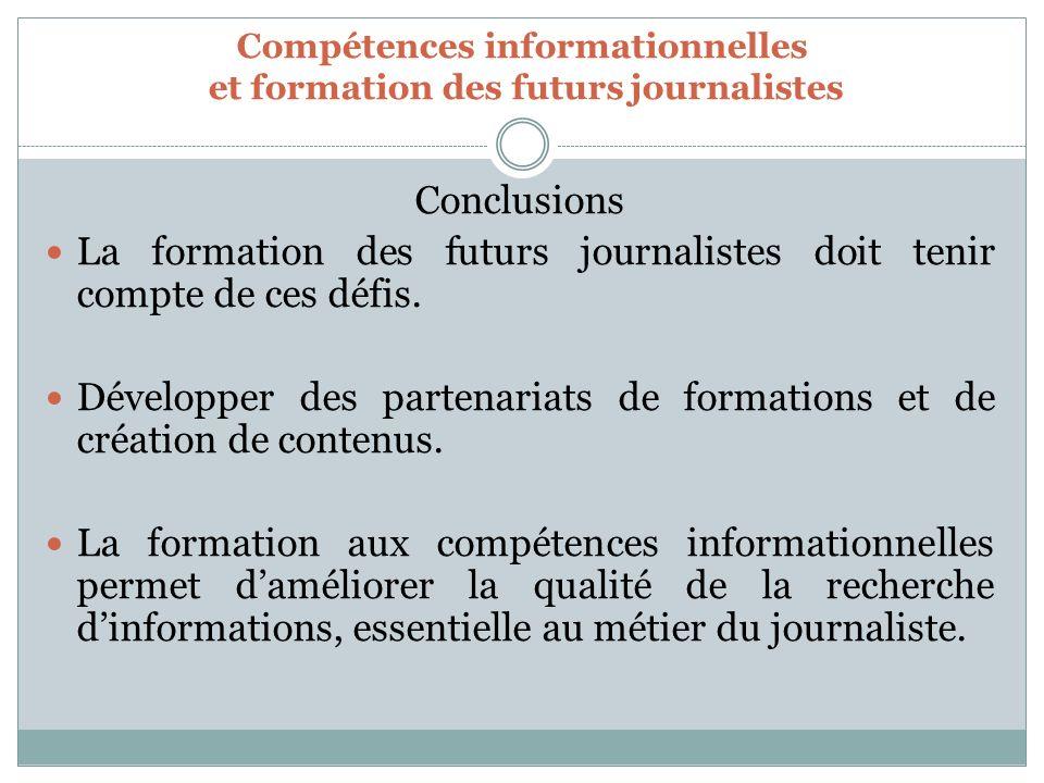 Compétences informationnelles et formation des futurs journalistes Conclusions La formation des futurs journalistes doit tenir compte de ces défis.