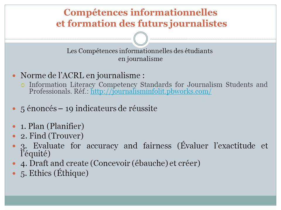 Compétences informationnelles et formation des futurs journalistes Les Compétences informationnelles des étudiants en journalisme Norme de lACRL en jo
