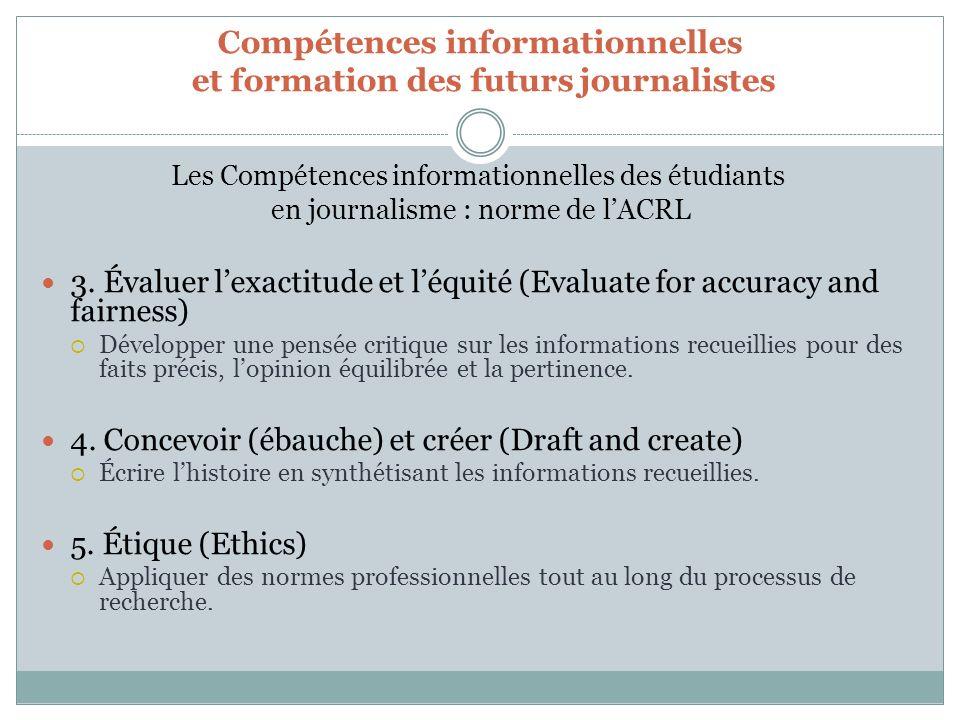 Compétences informationnelles et formation des futurs journalistes Les Compétences informationnelles des étudiants en journalisme : norme de lACRL 3.