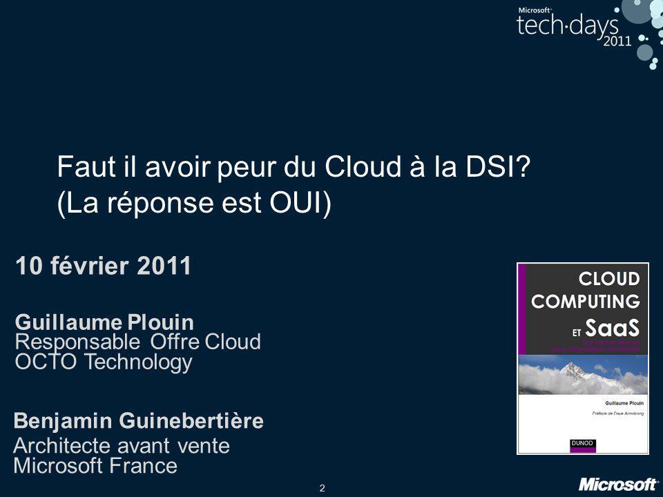 2 Faut il avoir peur du Cloud à la DSI? (La réponse est OUI) Guillaume Plouin Responsable Offre Cloud OCTO Technology Benjamin Guinebertière Architect