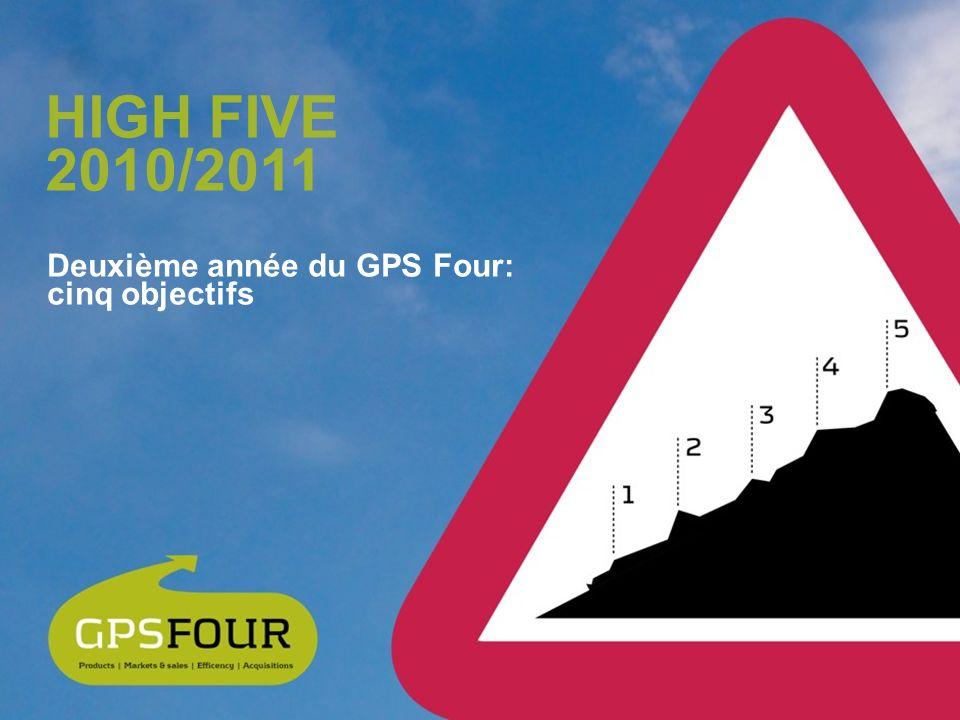 HIGH FIVE 2010/2011 Deuxième année du GPS Four: cinq objectifs