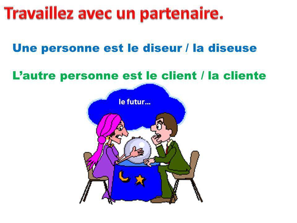 Une personne est le diseur / la diseuse Lautre personne est le client / la cliente le futur…