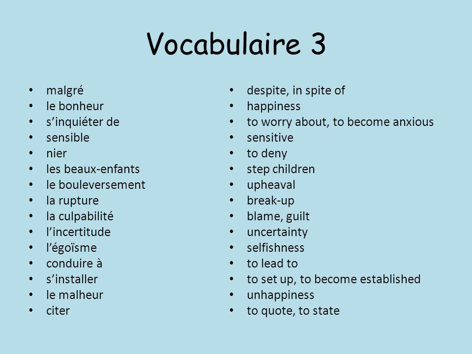 Vocabulaire 3 malgré le bonheur sinquiéter de sensible nier les beaux-enfants le bouleversement la rupture la culpabilité lincertitude légoïsme condui