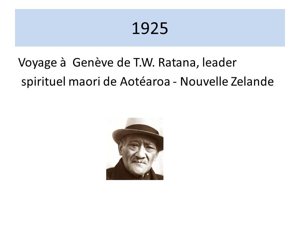 1925 Voyage à Genève de T.W. Ratana, leader spirituel maori de Aotéaroa - Nouvelle Zelande