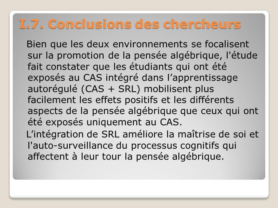 I.7. Conclusions des chercheurs Bien que les deux environnements se focalisent sur la promotion de la pensée algébrique, l'étude fait constater que le