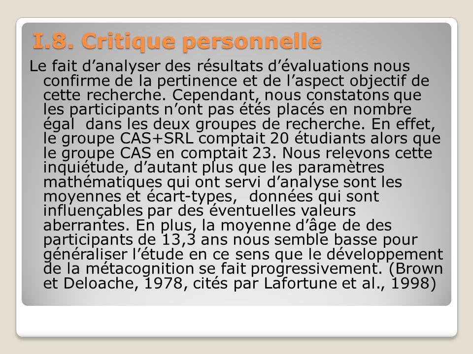 I.8. Critique personnelle Le fait danalyser des résultats dévaluations nous confirme de la pertinence et de laspect objectif de cette recherche. Cepen