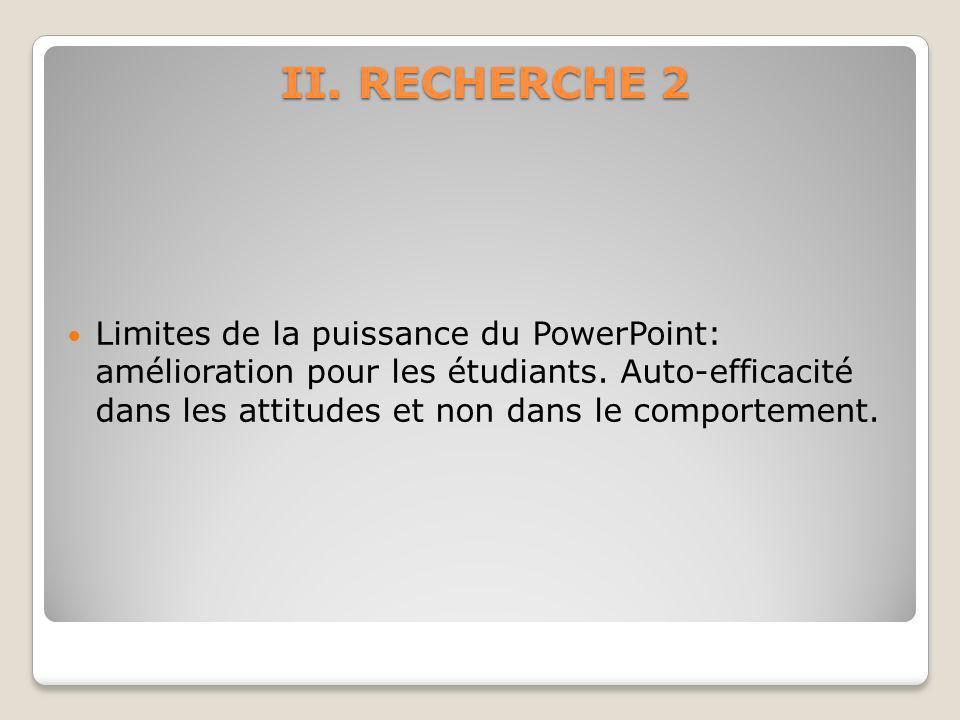 II.RECHERCHE 2 Limites de la puissance du PowerPoint: amélioration pour les étudiants.