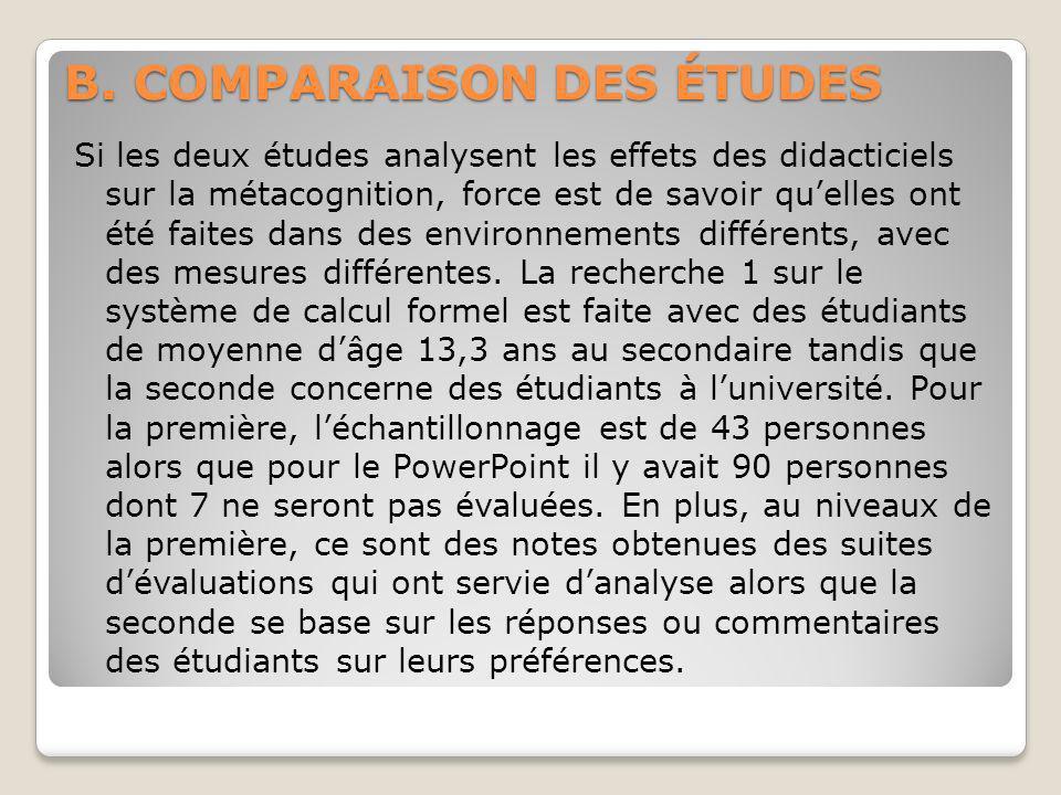 B. COMPARAISON DES ÉTUDES Si les deux études analysent les effets des didacticiels sur la métacognition, force est de savoir quelles ont été faites da