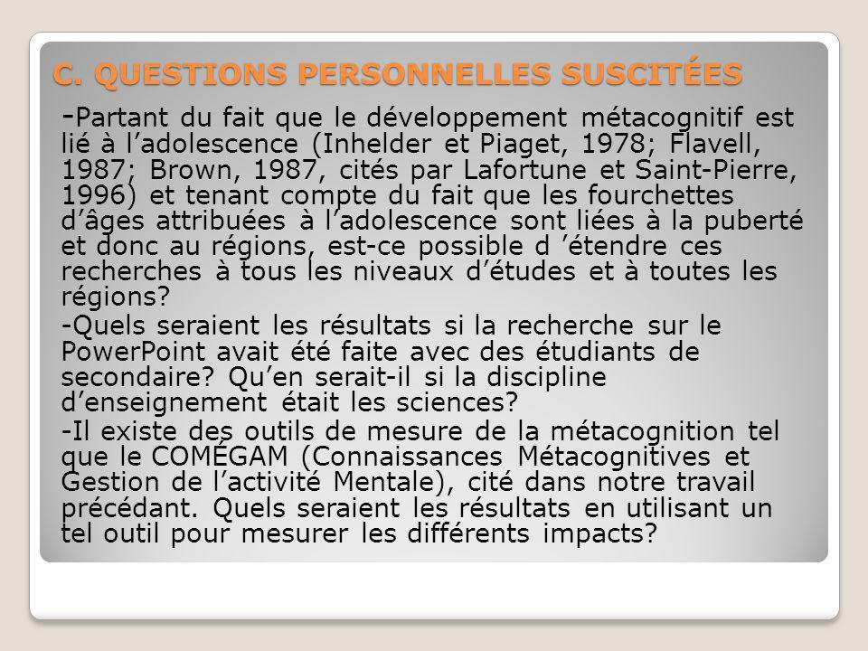 C. QUESTIONS PERSONNELLES SUSCITÉES - Partant du fait que le développement métacognitif est lié à ladolescence (Inhelder et Piaget, 1978; Flavell, 198