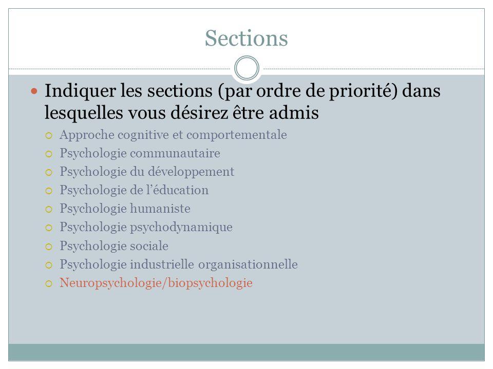 Sections Indiquer les sections (par ordre de priorité) dans lesquelles vous désirez être admis Approche cognitive et comportementale Psychologie commu