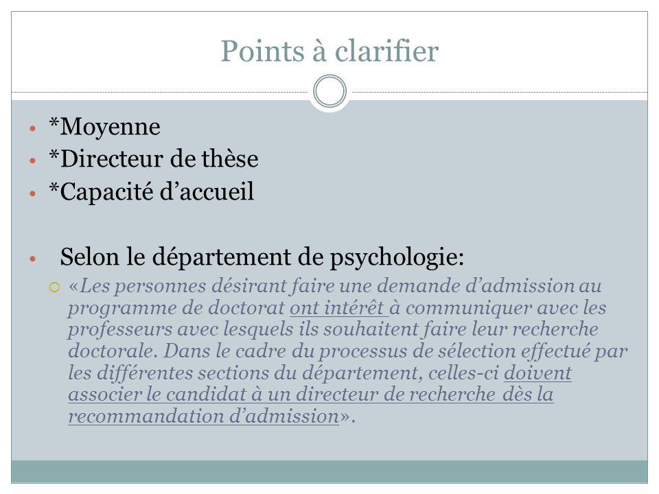 Points à clarifier *Moyenne *Directeur de thèse *Capacité daccueil Selon le département de psychologie: «Les personnes désirant faire une demande dadm