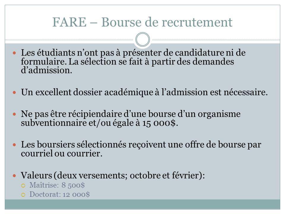 FARE – Bourse de recrutement Les étudiants nont pas à présenter de candidature ni de formulaire. La sélection se fait à partir des demandes dadmission