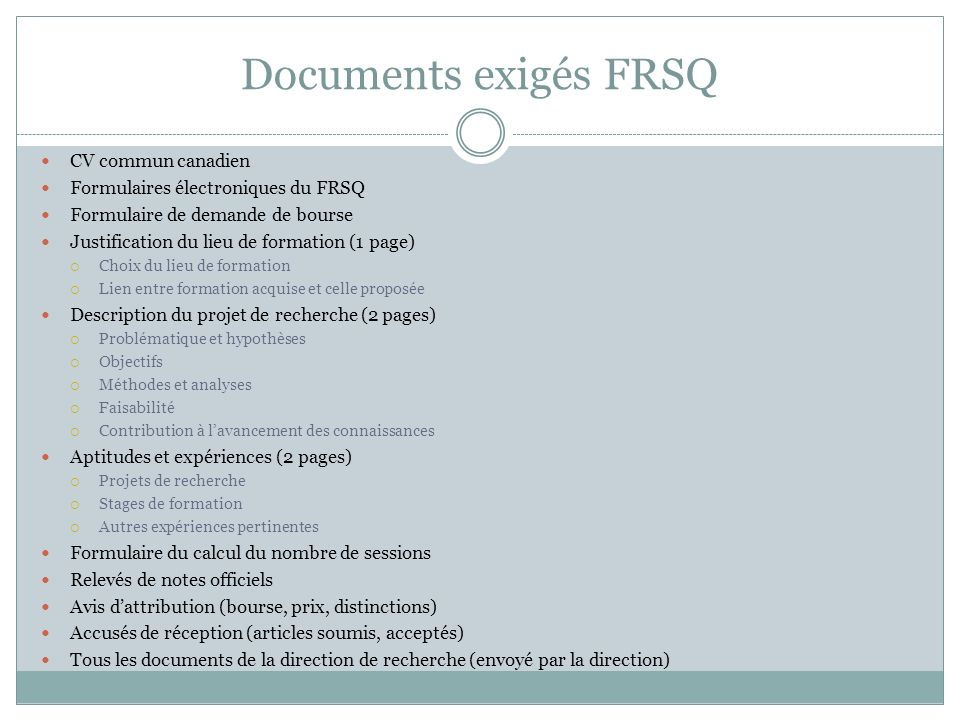 Documents exigés FRSQ CV commun canadien Formulaires électroniques du FRSQ Formulaire de demande de bourse Justification du lieu de formation (1 page)