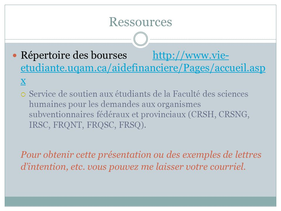 Ressources Répertoire des bourseshttp://www.vie- etudiante.uqam.ca/aidefinanciere/Pages/accueil.asp xhttp://www.vie- etudiante.uqam.ca/aidefinanciere/