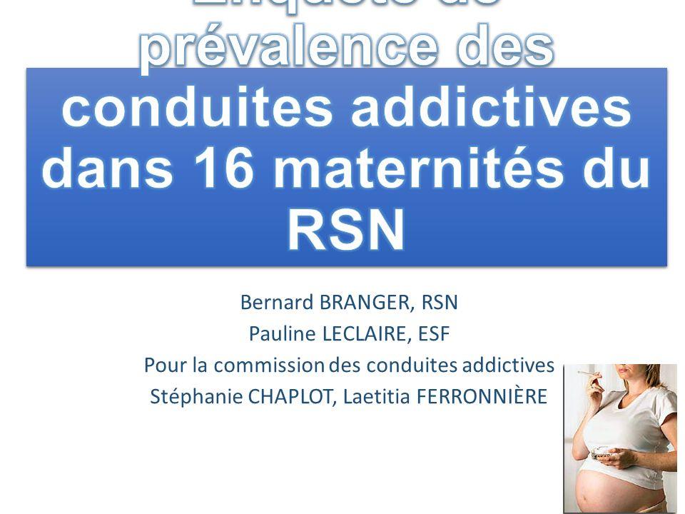 Bernard BRANGER, RSN Pauline LECLAIRE, ESF Pour la commission des conduites addictives Stéphanie CHAPLOT, Laetitia FERRONNIÈRE