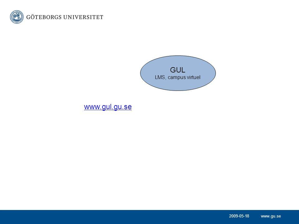 www.gu.se 2009-05-18 GUL LMS, campus virtuel www.gul.gu.se