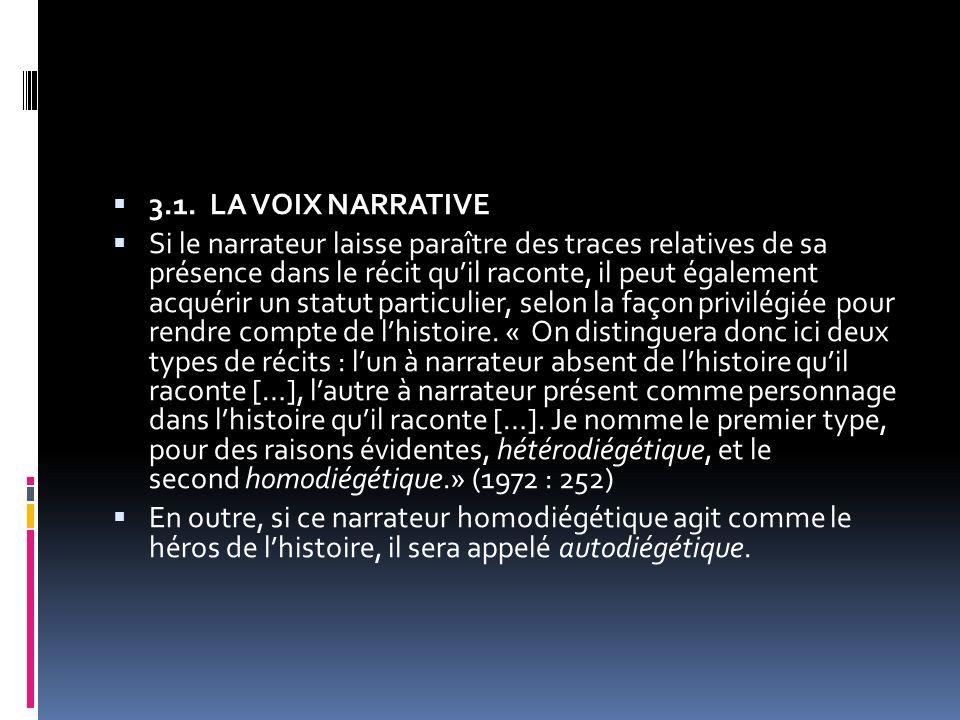 3.1. LA VOIX NARRATIVE Si le narrateur laisse paraître des traces relatives de sa présence dans le récit quil raconte, il peut également acquérir un s