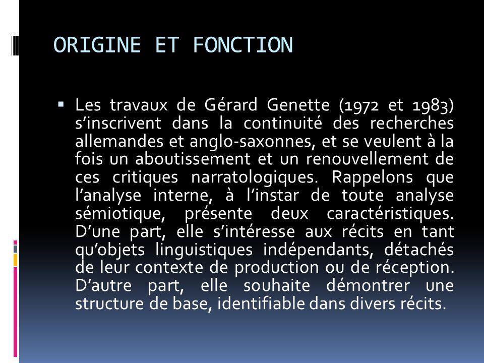 ORIGINE ET FONCTION Les travaux de Gérard Genette (1972 et 1983) sinscrivent dans la continuité des recherches allemandes et anglo-saxonnes, et se veu