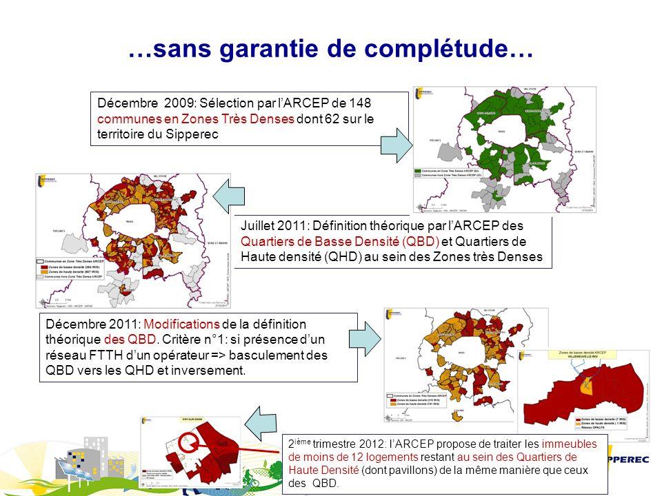 Décembre 2009: Sélection par lARCEP de 148 communes en Zones Très Denses dont 62 sur le territoire du Sipperec Juillet 2011: Définition théorique par