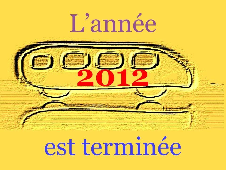 Lannée 2012 est terminée