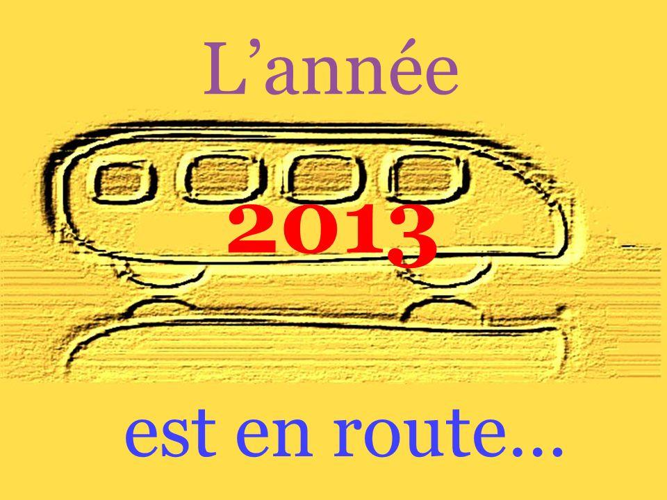 Lannée est en route… 2013