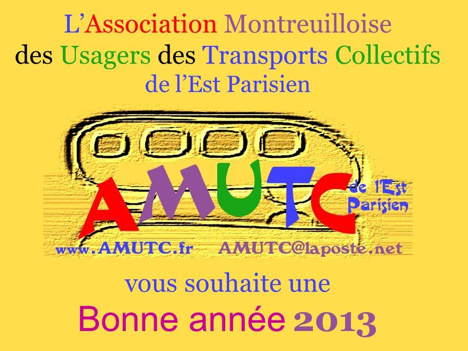 LAssociation Montreuilloise des Usagers des Transports Collectifs de lEst Parisien vous souhaite une Bonne année 2013